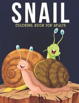 Snail Coloring Book For Adults: An Adult Coloring Book with Stress Relieving Snail Designs for Adults Relaxation.