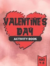 Valentine's Day Activity Book: for Kids Ages 4-8 - Workbook Game For Learning, Coloring, Dot To Dot, Mazes, Word Search and more.
