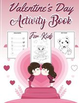 Valentine's Day Activity Book for Kids: Fun Valentines Day Coloring Pages, Dot to Dot, Mazes, Games, Puzzles and More!