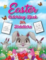 Easter Coloring Book for Toddlers: The Best Bunnies, Easter Eggs, Rainbows and More! Coloring, Activities for Children's