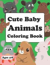 Cute Baby Animals Coloring Book: Baby Animals Coloring Book For Adults