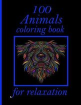 100 Animals coloring book for relaxation: Coloring Book with Lions, Elephants, Owls, Horses, Dogs, Cats, and Many More! (Animals with Patterns Colorin