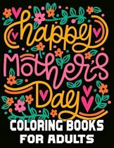 Happy Mother's Day Coloring Books For Adults