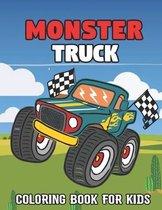 Monster Truck Coloring Book For Kids: A Awesome Coloring Book For Kids With Over 50 Illustrations Designs of Monster Trucks(Kids Coloring Activity). T