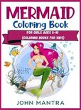 Mermaid Coloring Book: For Girls ages 5-10 (Coloring Books for Kids)