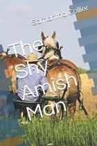 The Shy Amish Man