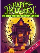 Happy Halloween Coloring Book For Toddlers and Kids