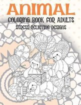 Animal - Coloring Book for adults - Stress Relieving Designs