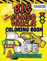 Big Jumbo Vehicle Coloring Book for Toddlers