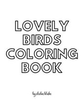 Lovely Birds Coloring Book for Teens and Young Adults - Create Your Own Doodle Cover (8x10 Softcover Personalized Coloring Book / Activity Book)