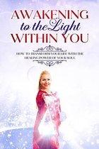Awaken To The Light Within You