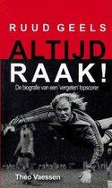 Ruud Geels, Altijd Raak ! + Dvd