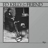 Ed Kelly & Friend
