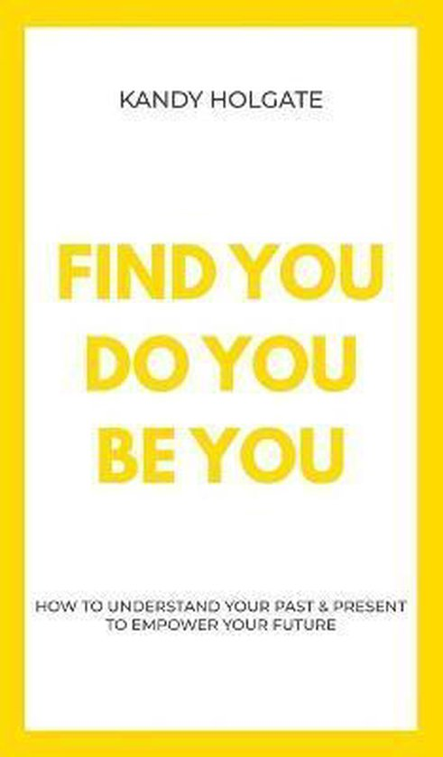 Find You, Do You, Be You