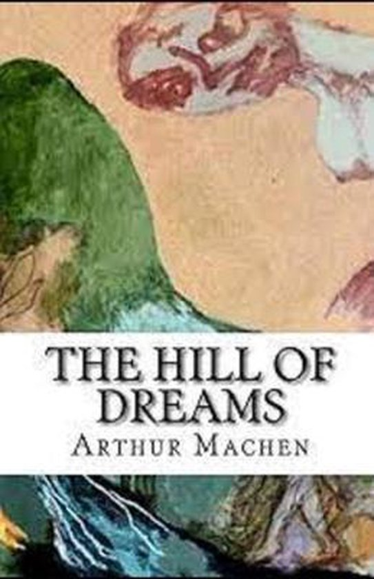 The Hill Of Dreams Illustrated
