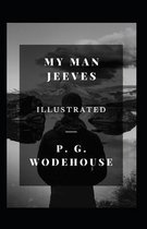 My Man Jeeves Illustrated: Fiction, Humorous