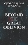 Beyond The Great Oblivion