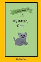My Kitten, Oreo