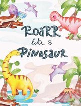 Roarr Like a Dinosaur: Coloring Book for Kids