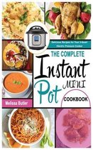 The Complete Instant Pot Mini Cookbook
