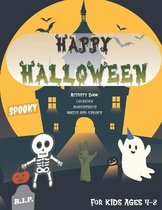 Happy Halloween Activity and Coloring Book for Kids Ages 4-8