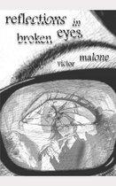 Reflections In Broken Eyes
