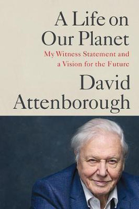 Boek cover A Life on Our Planet van David Attenborough (Hardcover)