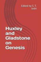 Huxley and Gladstone on Genesis