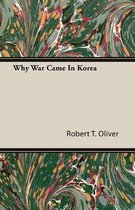 Why War Came In Korea