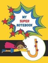 J: My Super Notebook