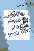 Ideas have a life of their own