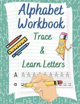 Learn the Alphabet and Letter Tracing Workbook