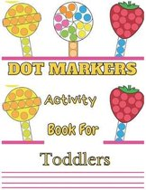Dot Markers Activity Book For Toddlers