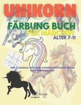 Unikorn Färbung Buch für Mädchen alter 7-11: Fantastisches Sudoku-Aktivitäts- & Färbungs-Einhorn-Buch für Mädchen / 31 niedliche & einzigartige Färbun