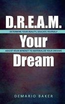 D.R.E.A.M. Your Dream