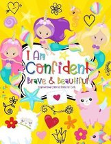 I Am Confident Brave & Beautiful Inspirational Coloring Book For Girls
