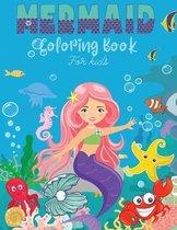 Mermaid Coloring Book For Kids: Mermaid Coloring Book For Kids