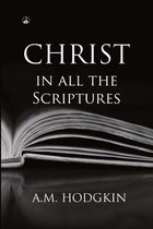 Boek cover Christ in All the Scriptures van A M Hodgkin
