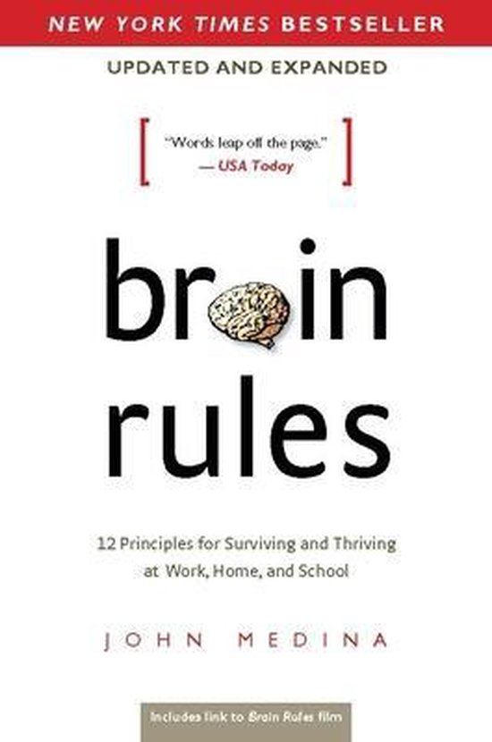 Brain Rules (Updated and Expanded) : 12 Principles for Surviving and Thriving at Work, Home, and School