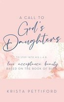 A Call to God's Daughters to Step into His L.A.B. Love Acceptance Beauty