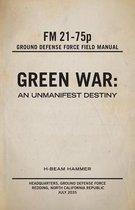Green War: An Unmanifest Destiny