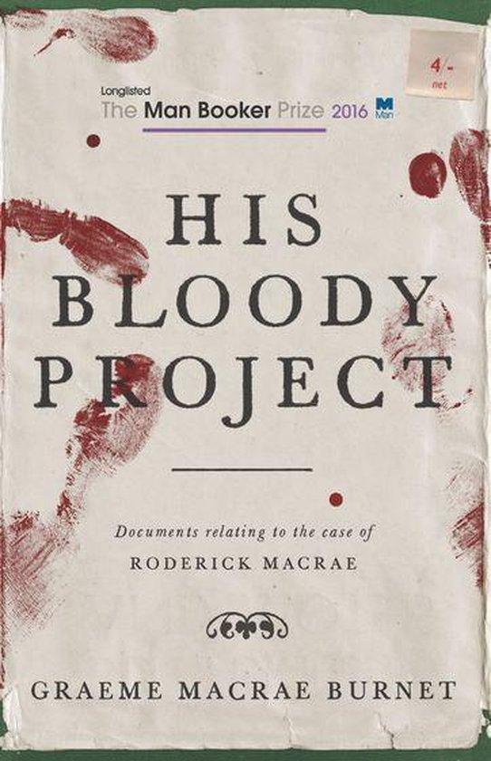 Boek cover His Bloody Project van Graeme Macrae Burnet (Onbekend)