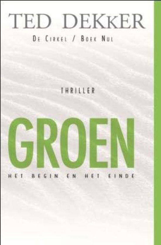 Boek cover De Cirkel 4 - De Cirkel 0 Groen van Ted Dekker (Paperback)
