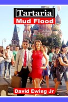 Tartaria - Mud Flood