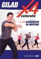 Gilad Fitness workout | Aerobic workout - Xcelerate 4 - Strenght in Motion - Workout DVD - verbranden van extra vet, op het versterken van het hele lichaam en op het aanpakken van specifieke probleemgebieden