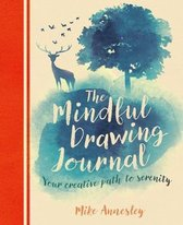 The Mindful Drawing Journal: Your Creative Path to Serenity