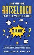 Das grosse Ratselbuch fur clevere Kinder (ab 10 Jahre)