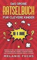 Das grosse Ratselbuch fur clevere Kinder (ab 8 Jahre)