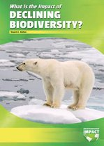 What Is the Impact of Declining Biodiversity?