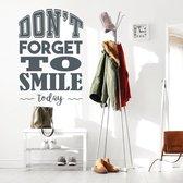Muursticker Don't Forget To Smile Today -  Donkergrijs -  80 x 120 cm  - Muursticker4Sale